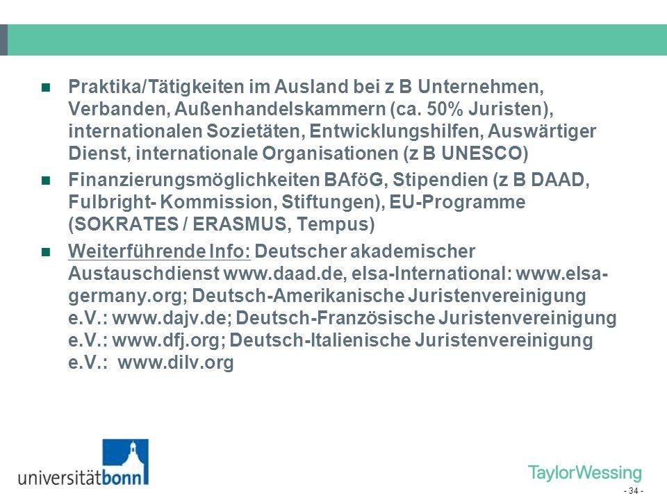 - 33 - (8) Auslandsaufenthalt Auslandssemester während des Jurastudiums Abstimmung mit Studienplan in D - vor oder nach Examen? Auswirkungen auf die F