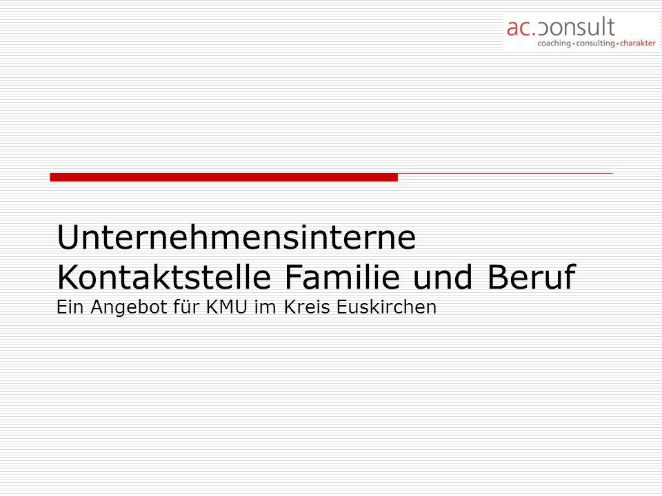Unternehmensinterne Kontaktstelle Familie und Beruf Ein Angebot für KMU im Kreis Euskirchen