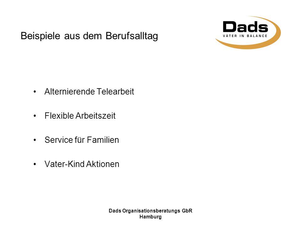 Dads Organisationsberatungs GbR Hamburg Alternierende Telearbeit Flexible Arbeitszeit Service für Familien Vater-Kind Aktionen Beispiele aus dem Beruf