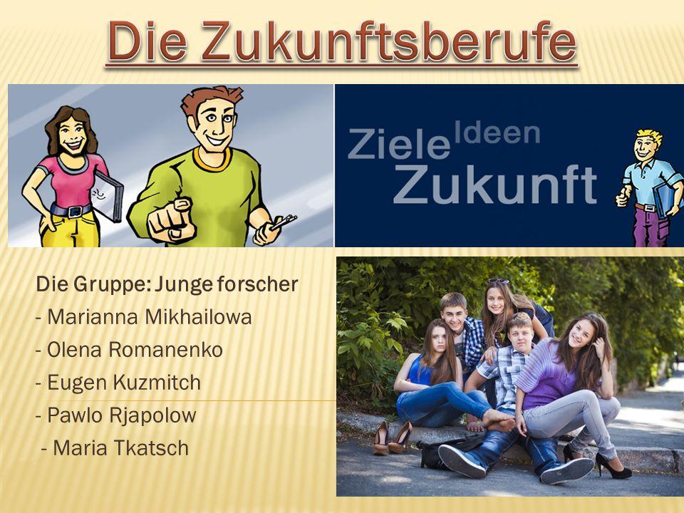 Die Gruppe: Junge forscher - Marianna Mikhailowa - Olena Romanenko - Eugen Kuzmitch - Pawlo Rjapolow - Maria Tkatsch
