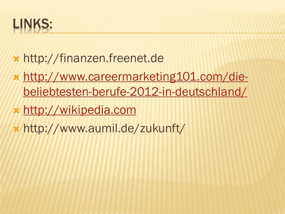  http://finanzen.freenet.de  http://www.careermarketing101.com/die- beliebtesten-berufe-2012-in-deutschland/ http://www.careermarketing101.com/die-