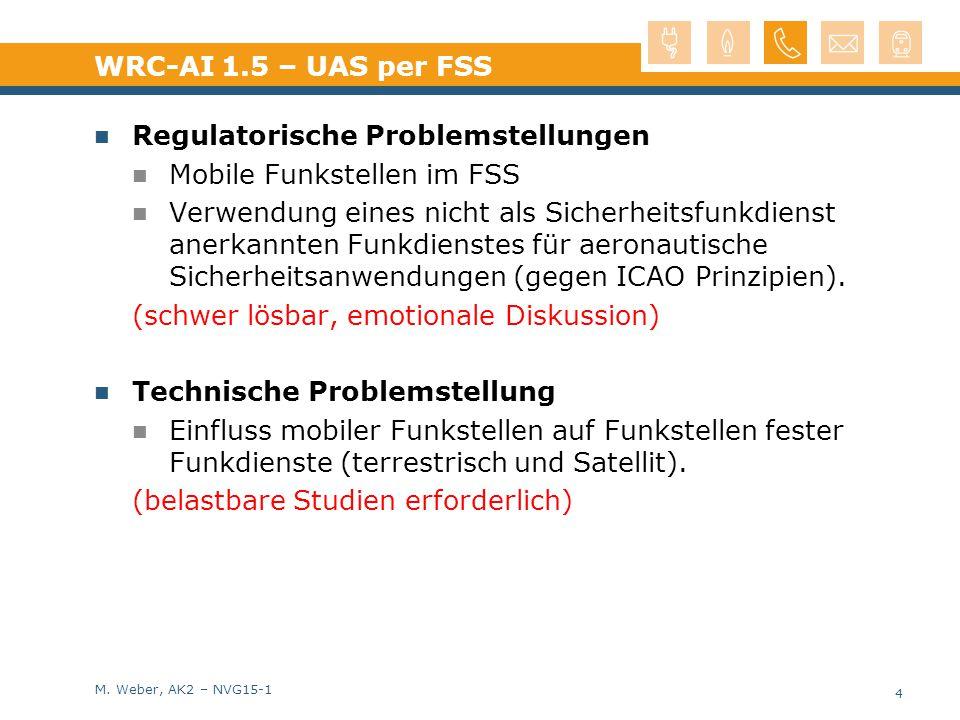 M. Weber, AK2 – NVG15-1 WRC-AI 1.5 – UAS per FSS Regulatorische Problemstellungen Mobile Funkstellen im FSS Verwendung eines nicht als Sicherheitsfunk