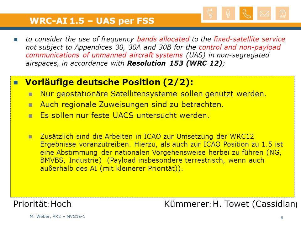 M. Weber, AK2 – NVG15-1 Vorläufige deutsche Position (2/2): Nur geostationäre Satellitensysteme sollen genutzt werden. Auch regionale Zuweisungen sind