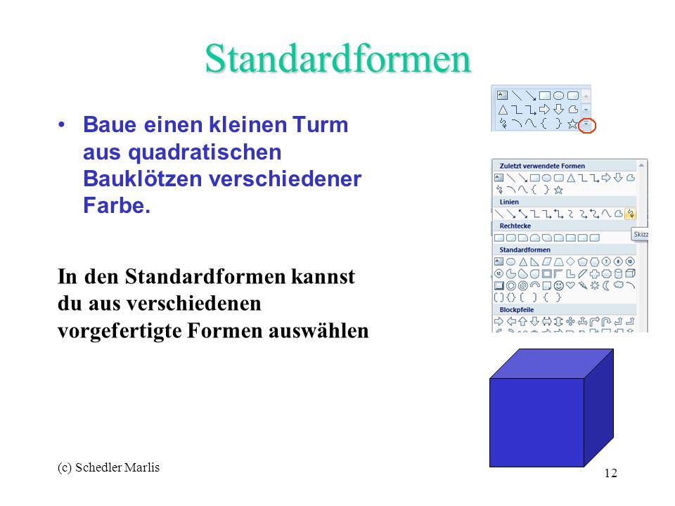 (c) Schedler Marlis 12 Standardformen Baue einen kleinen Turm aus quadratischen Bauklötzen verschiedener Farbe. In den Standardformen kannst du aus ve