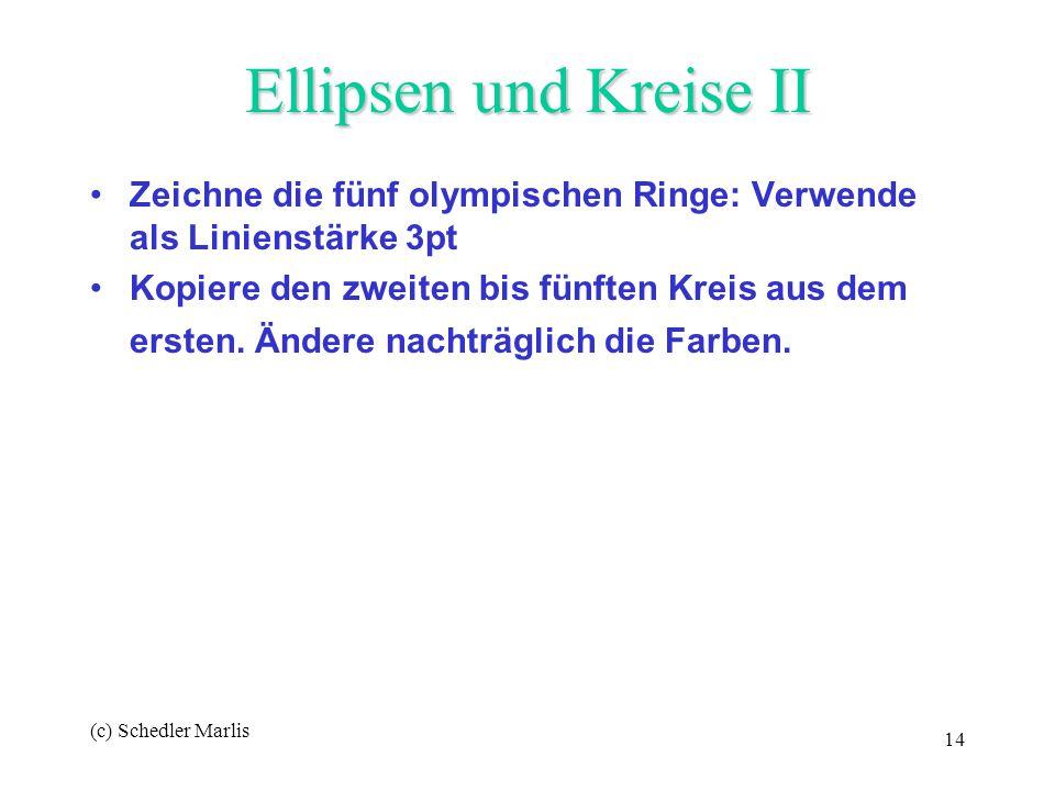 (c) Schedler Marlis 14 Ellipsen und Kreise II Zeichne die fünf olympischen Ringe: Verwende als Linienstärke 3pt Kopiere den zweiten bis fünften Kreis