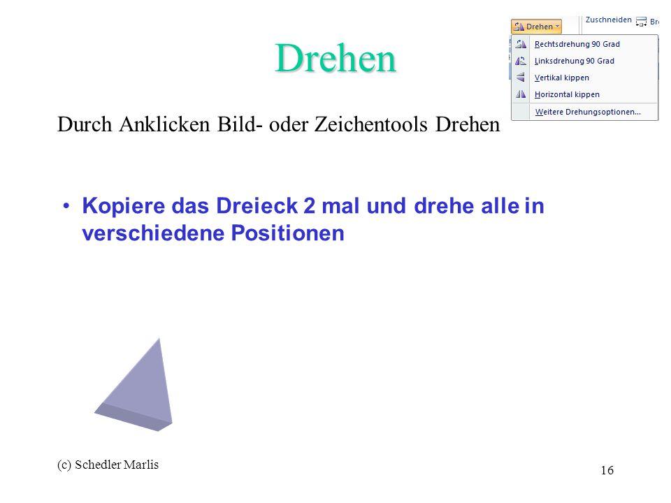 (c) Schedler Marlis 16 Drehen Durch Anklicken Bild- oder Zeichentools Drehen Kopiere das Dreieck 2 mal und drehe alle in verschiedene Positionen