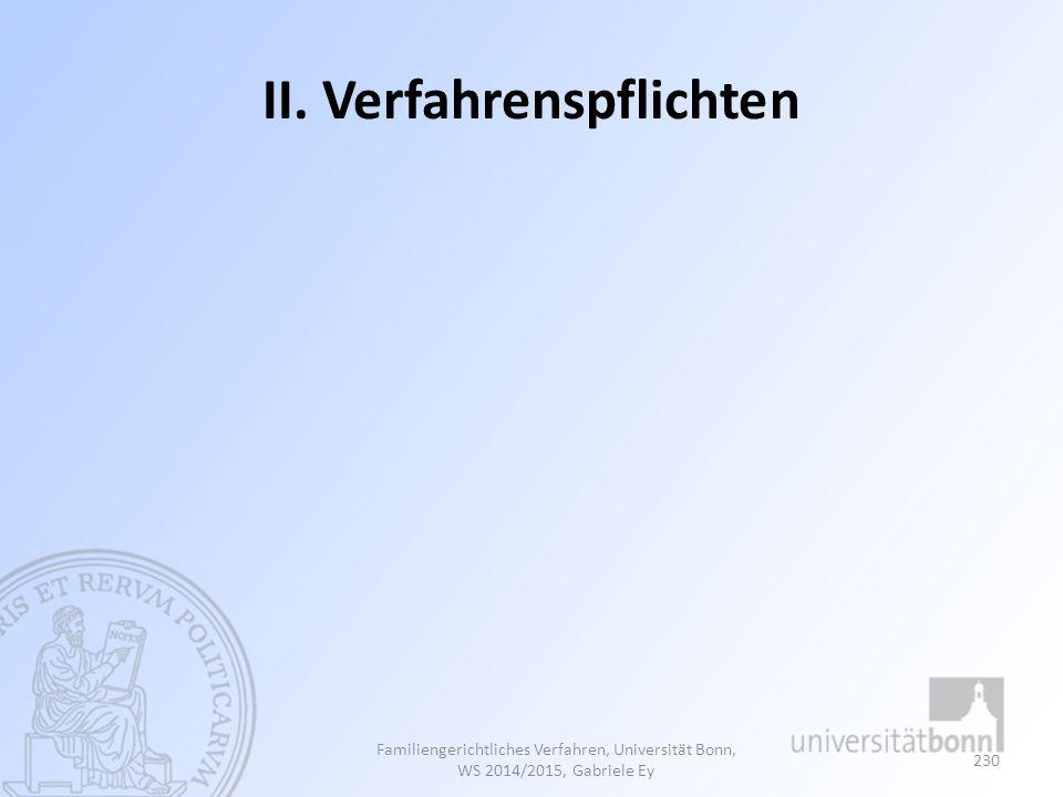 II. Verfahrenspflichten Familiengerichtliches Verfahren, Universität Bonn, WS 2014/2015, Gabriele Ey 230