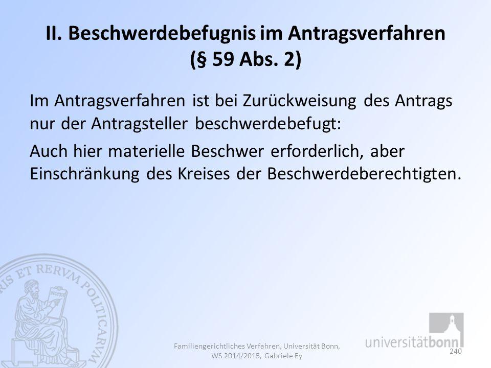 II. Beschwerdebefugnis im Antragsverfahren (§ 59 Abs.