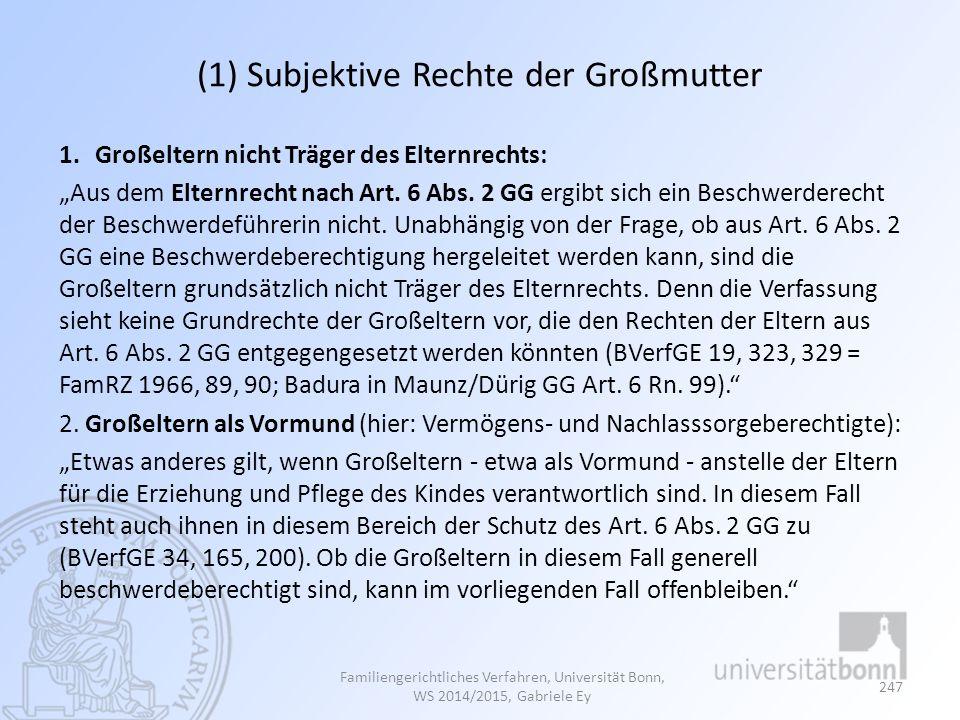 """(1) Subjektive Rechte der Großmutter 1.Großeltern nicht Träger des Elternrechts: """"Aus dem Elternrecht nach Art."""