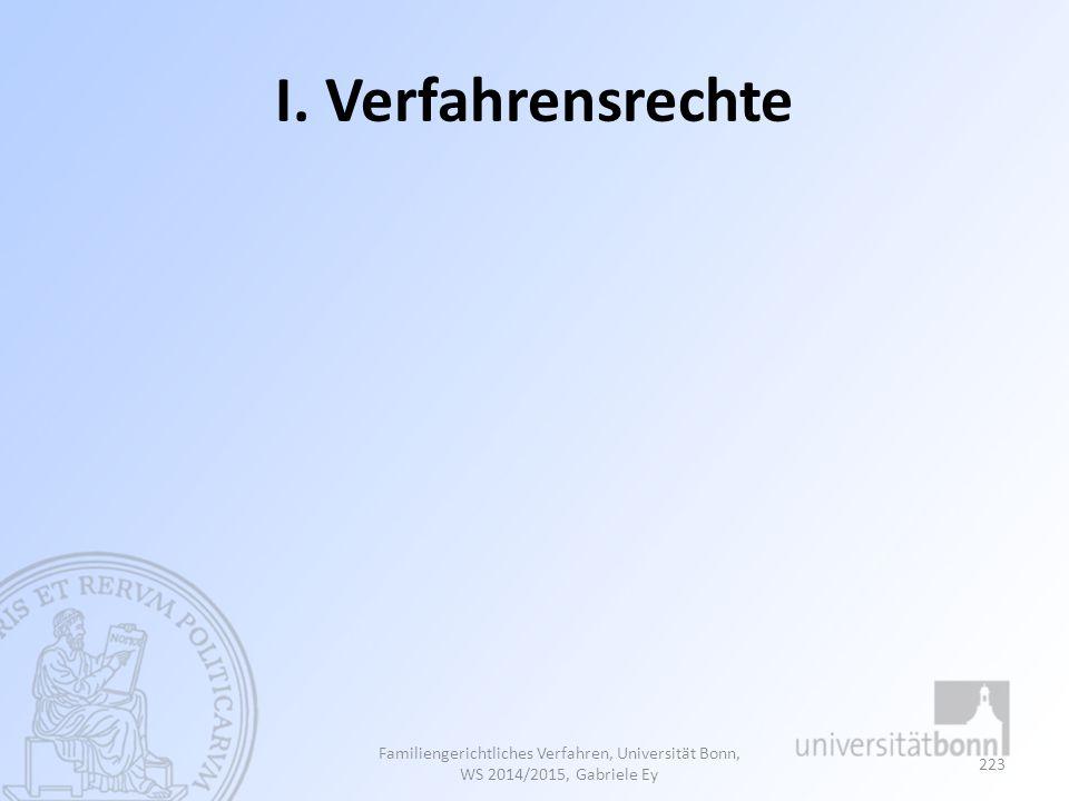 I. Verfahrensrechte Familiengerichtliches Verfahren, Universität Bonn, WS 2014/2015, Gabriele Ey 223