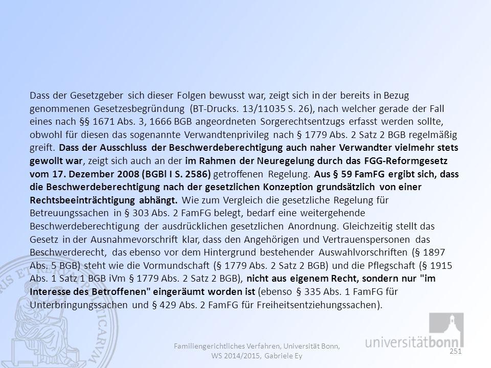 Dass der Gesetzgeber sich dieser Folgen bewusst war, zeigt sich in der bereits in Bezug genommenen Gesetzesbegründung (BT-Drucks. 13/11035 S. 26), nac