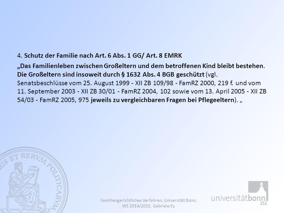 4. Schutz der Familie nach Art. 6 Abs. 1 GG/ Art.