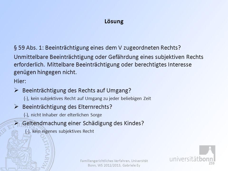 Lösung § 59 Abs. 1: Beeinträchtigung eines dem V zugeordneten Rechts.