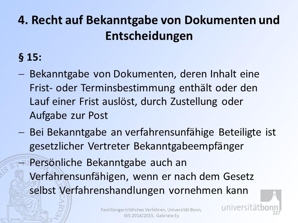 4. Recht auf Bekanntgabe von Dokumenten und Entscheidungen § 15:  Bekanntgabe von Dokumenten, deren Inhalt eine Frist- oder Terminsbestimmung enthält