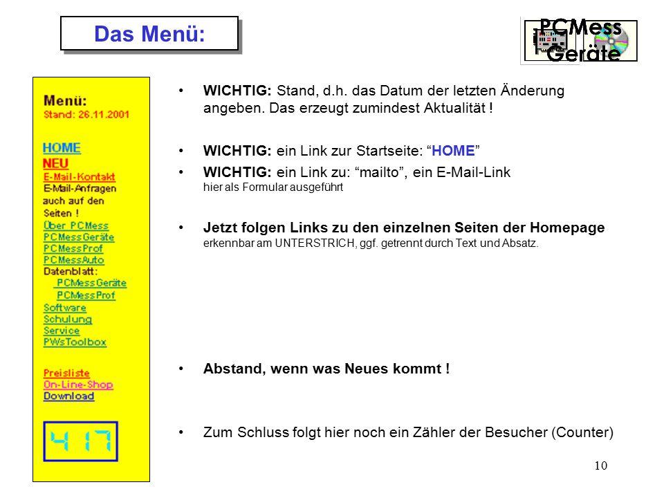 """10 Das Menü: WICHTIG: Stand, d.h. das Datum der letzten Änderung angeben. Das erzeugt zumindest Aktualität ! WICHTIG: ein Link zur Startseite: """"HOME"""""""
