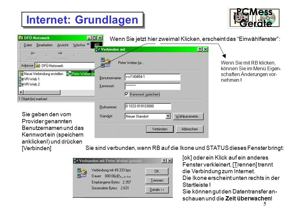 5 Internet: Grundlagen Sie geben den vom Provider genannten Benutzernamen und das Kennwort ein (speichern anklicken!) und drücken [Verbinden] Sie sind
