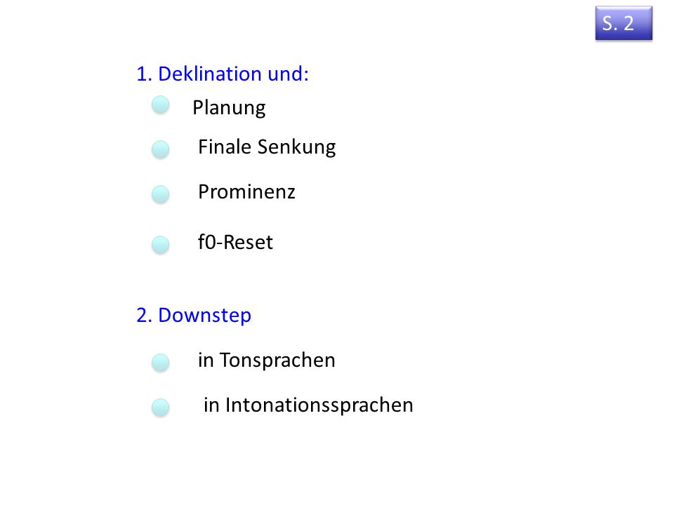 7. Deklination und Downstep Vorlesung 7 Eigenschaften von Deklination und Downstep: S. 2 Automatisch/nicht-automatisch x Lexikalisch vs. Post-lexikali