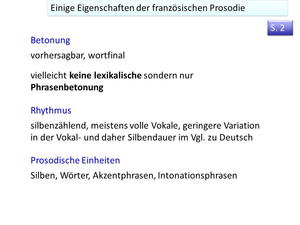 13. Intonation im Französischen Vorlesung 13 Merkmale der franzo ̈ sischen Prosodie. S. 2, 3 Prosodische Unterschiede zwischen Deutsch und Franzo ̈ si
