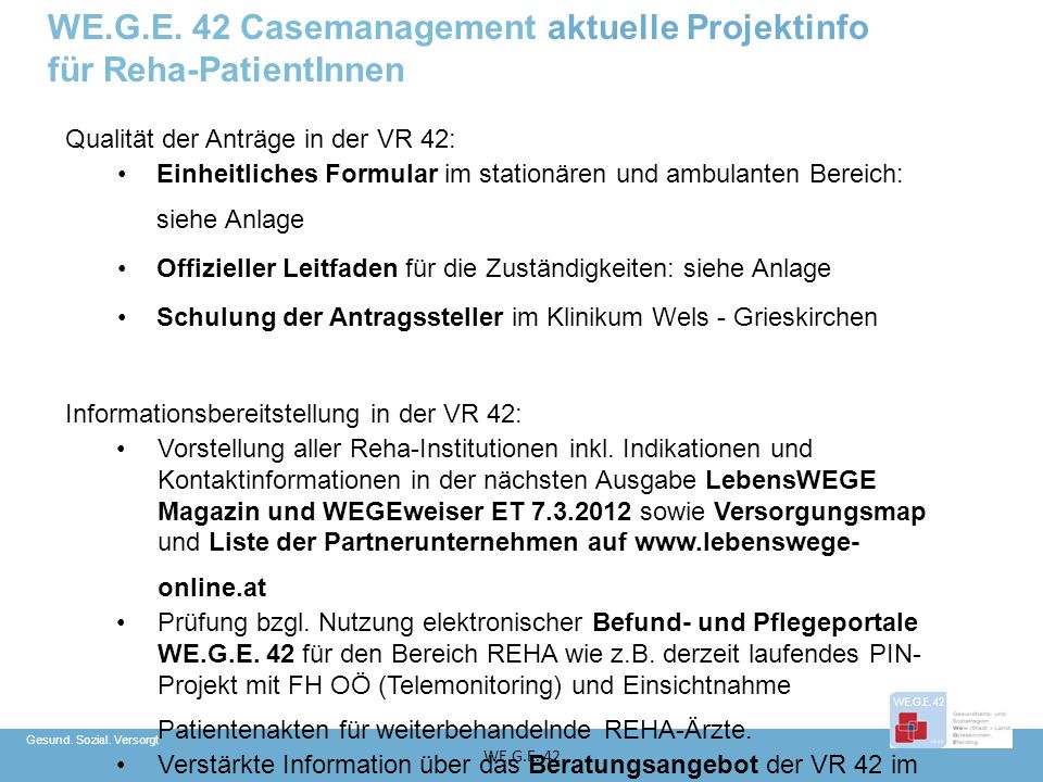 Gesund. Sozial. Versorgt WE.G.E. 42 Qualität der Anträge in der VR 42: Einheitliches Formular im stationären und ambulanten Bereich: siehe Anlage Offi