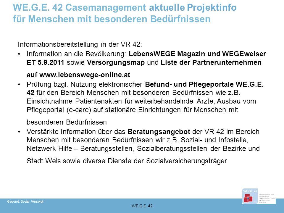Gesund. Sozial. Versorgt WE.G.E. 42 Informationsbereitstellung in der VR 42: Information an die Bevölkerung: LebensWEGE Magazin und WEGEweiser ET 5.9.
