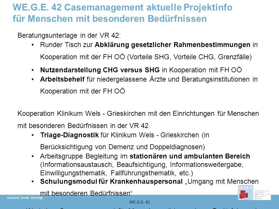 Gesund. Sozial. Versorgt WE.G.E. 42 Beratungsunterlage in der VR 42: Runder Tisch zur Abklärung gesetzlicher Rahmenbestimmungen in Kooperation mit der