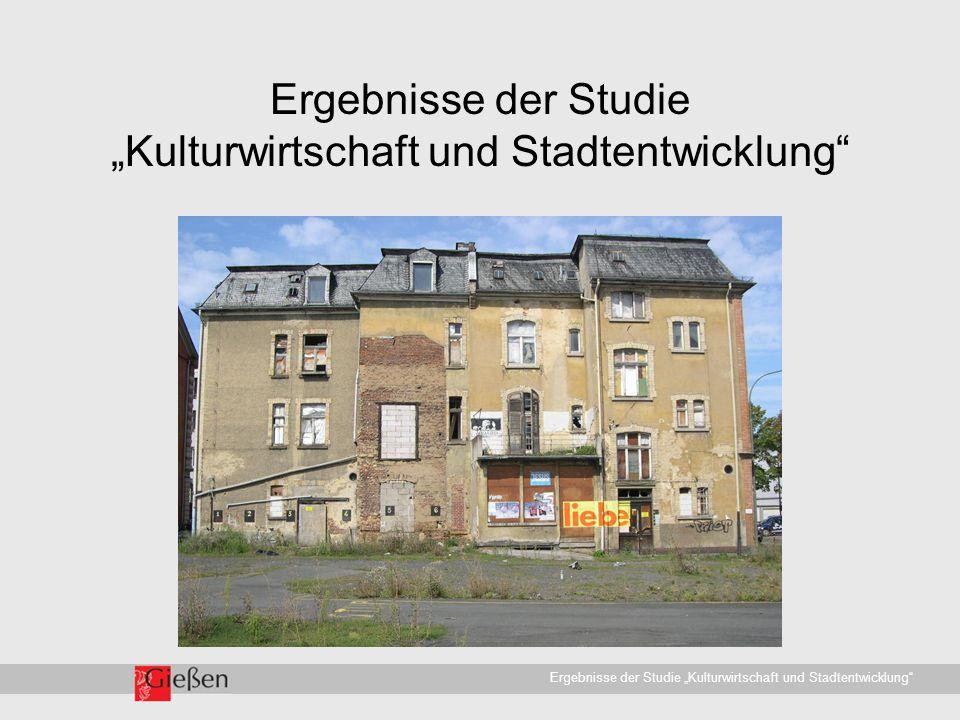 """Universitätsstadt Gießen · WirtschaftsförderungErgebnisse der Studie """"Kulturwirtschaft und Stadtentwicklung Kulturwirtschaft – Was ist das eigentlich."""