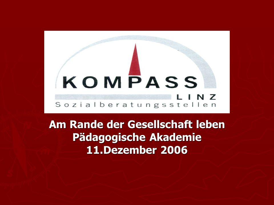 Am Rande der Gesellschaft leben Pädagogische Akademie 11.Dezember 2006