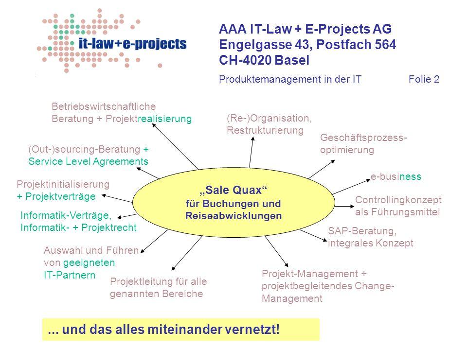 """AAA IT-Law + E-Projects AG Engelgasse 43, Postfach 564 CH-4020 Basel """"Sale Quax"""" für Buchungen und Reiseabwicklungen Betriebswirtschaftliche Beratung"""