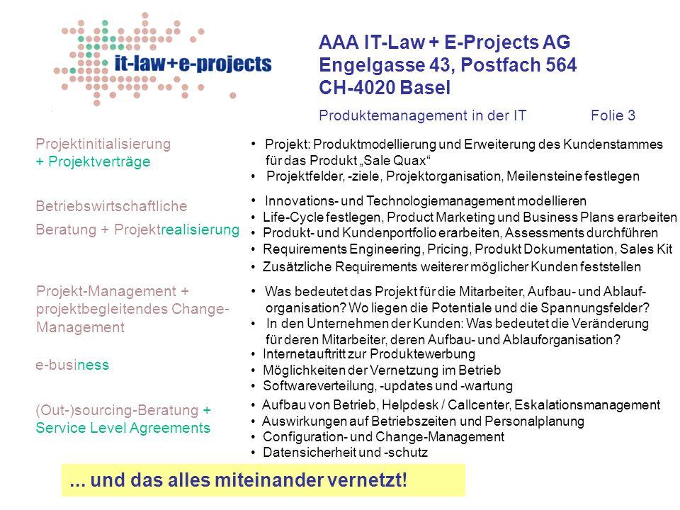 AAA IT-Law + E-Projects AG Engelgasse 43, Postfach 564 CH-4020 Basel Betriebswirtschaftliche Beratung + Projektrealisierung (Out-)sourcing-Beratung +