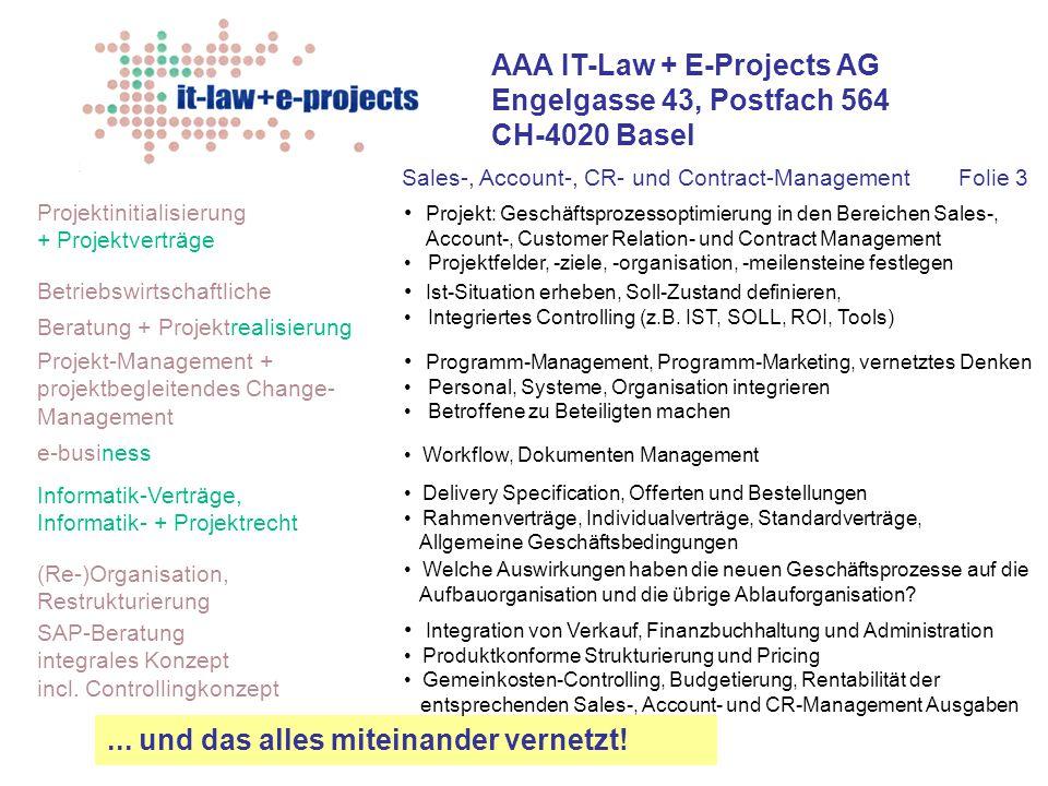 AAA IT-Law + E-Projects AG Engelgasse 43, Postfach 564 CH-4020 Basel Betriebswirtschaftliche Beratung + Projektrealisierung Projektinitialisierung + P