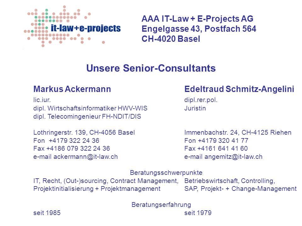 AAA IT-Law + E-Projects AG Engelgasse 43, Postfach 564 CH-4020 Basel Sourcing und Contract Management Betriebswirtschaftliche Beratung + Projektrealisierung (Re-)Organisation, Restrukturierung (Out-)sourcing-Beratung + Service Level Agreements Projektinitialisierung + Projektverträge Informatik-Verträge, Informatik- + Projektrecht Auswahl und Führen von geeigneten IT-Partnern Projektleitung für alle genannten Bereiche Geschäftsprozess- optimierung e-business Controllingkonzept als Führungsmittel SAP-Beratung, integrales Konzept Projekt-Management + projektbegleitendes Change- Management...