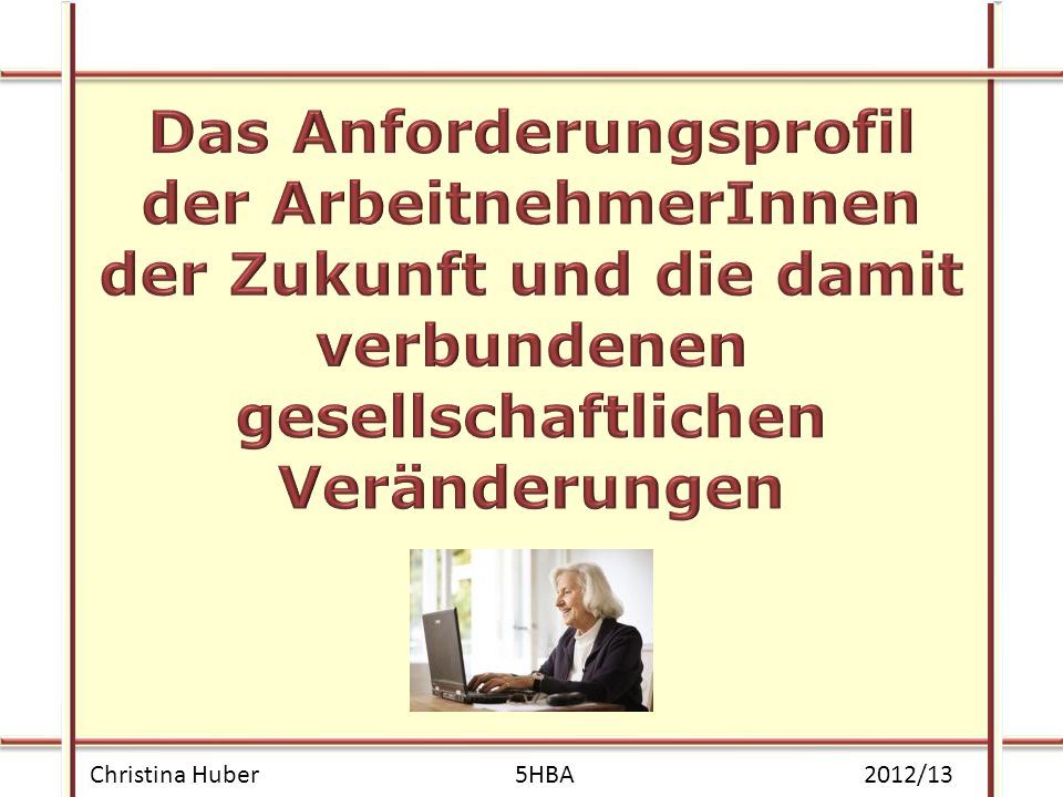 1 Christina Huber5HBA 2012/13
