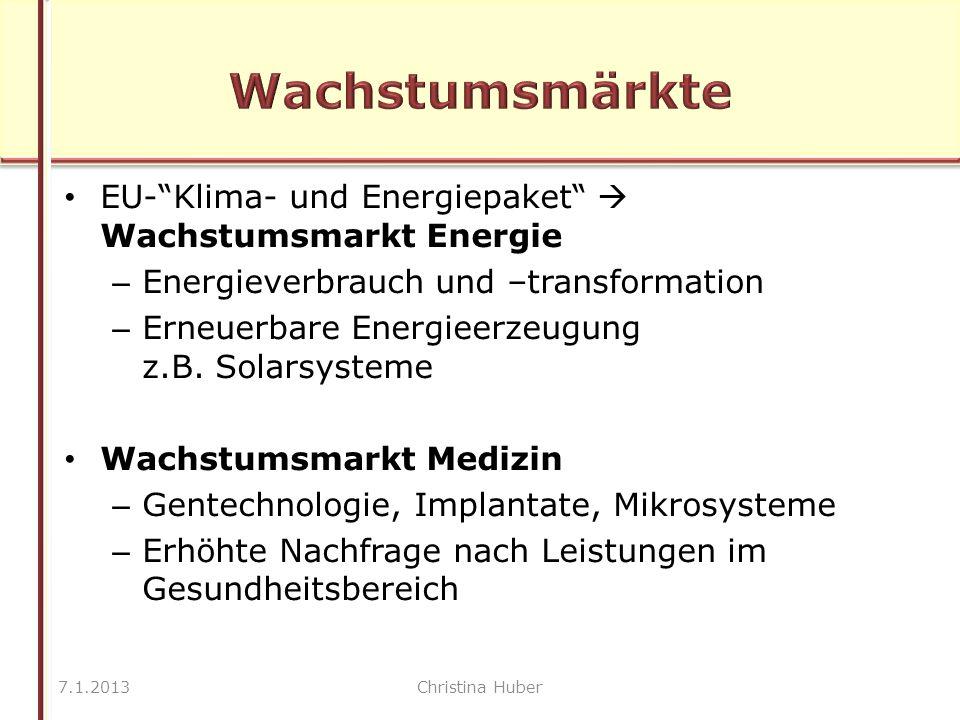 EU- Klima- und Energiepaket  Wachstumsmarkt Energie – Energieverbrauch und –transformation – Erneuerbare Energieerzeugung z.B.