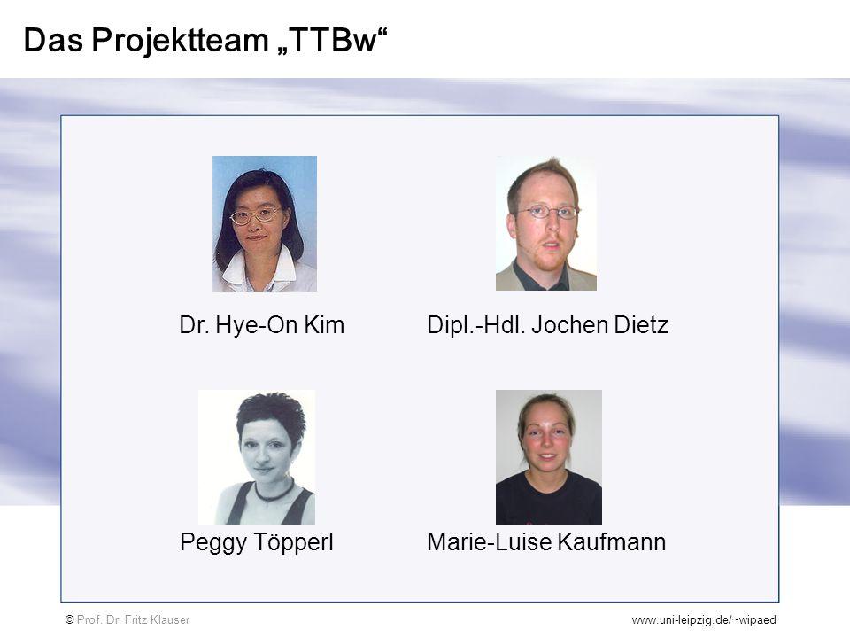 "Das Projektteam ""TTBw"" Dr. Hye-On Kim Dipl.-Hdl. Jochen Dietz Peggy Töpperl Marie-Luise Kaufmann © Prof. Dr. Fritz Klauserwww.uni-leipzig.de/~wipaed"