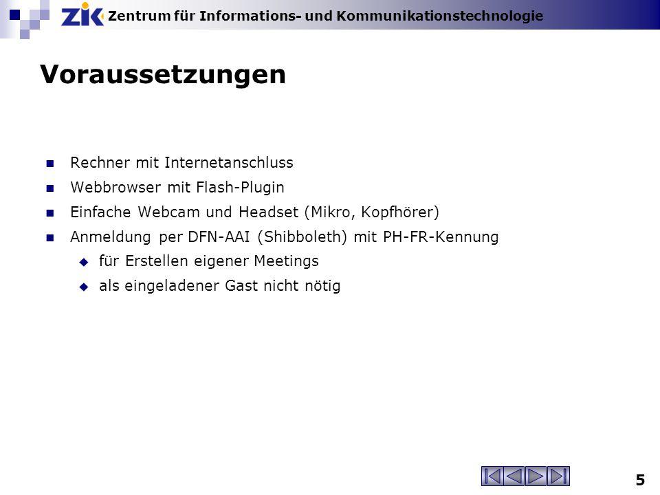 Zentrum für Informations- und Kommunikationstechnologie Infos ZIK-Website  für Lehrende  Webkonferenzen Handbuch für erste Schritte https://webconf.vc.dfn.de/common/help/de/support/startmain.htm https://webconf.vc.dfn.de/common/help/de/support/startmain.htm Lerne Adobe Connect http://www.adobe.com/de/support/connect/gettingstarted/index.html http://www.adobe.com/de/support/connect/gettingstarted/index.html Webkonferenzen mit Adobe Connect.