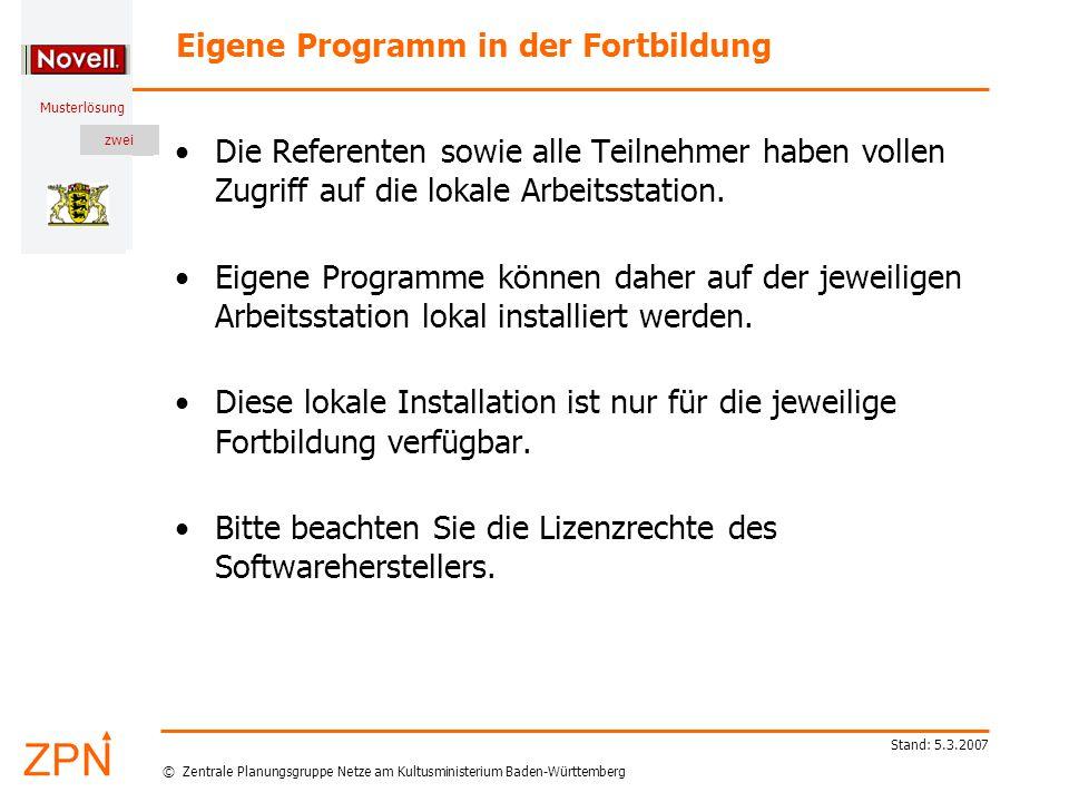 © Zentrale Planungsgruppe Netze am Kultusministerium Baden-Württemberg Musterlösung zwei Stand: 5.3.2007 Eigene Programm in der Fortbildung Die Referenten sowie alle Teilnehmer haben vollen Zugriff auf die lokale Arbeitsstation.