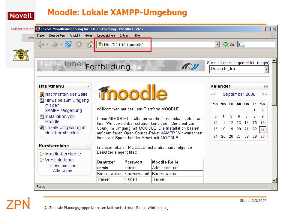 © Zentrale Planungsgruppe Netze am Kultusministerium Baden-Württemberg Musterlösung zwei Stand: 5.3.2007 Moodle: Lokale XAMPP-Umgebung