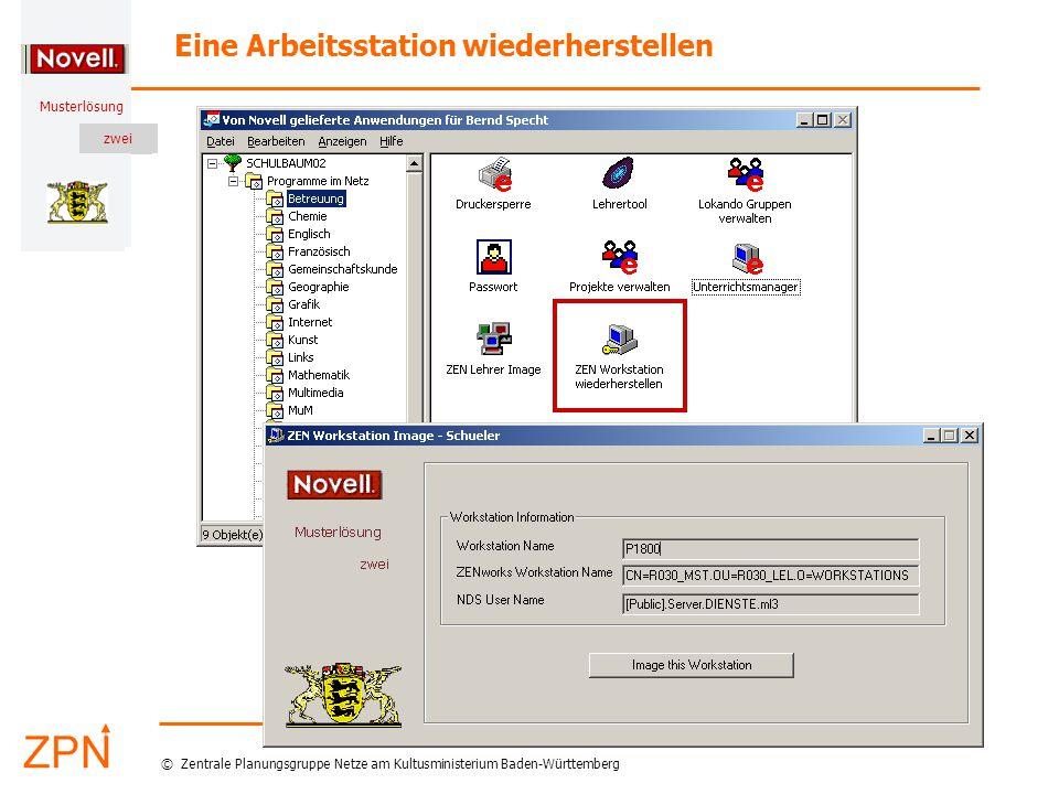 © Zentrale Planungsgruppe Netze am Kultusministerium Baden-Württemberg Musterlösung zwei Stand: 5.3.2007 Eine Arbeitsstation wiederherstellen