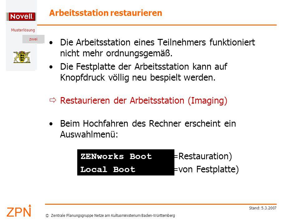 © Zentrale Planungsgruppe Netze am Kultusministerium Baden-Württemberg Musterlösung zwei Stand: 5.3.2007 Arbeitsstation restaurieren Die Arbeitsstation eines Teilnehmers funktioniert nicht mehr ordnungsgemäß.