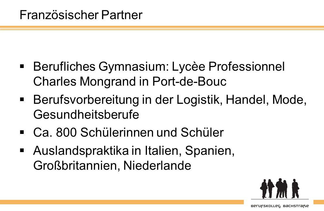 Französischer Partner  Berufliches Gymnasium: Lycèe Professionnel Charles Mongrand in Port-de-Bouc  Berufsvorbereitung in der Logistik, Handel, Mode, Gesundheitsberufe  Ca.
