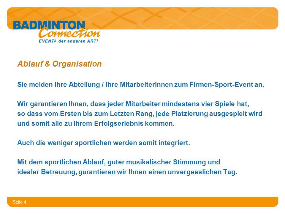 Seite 4 Ablauf & Organisation Sie melden Ihre Abteilung / Ihre MitarbeiterInnen zum Firmen-Sport-Event an.