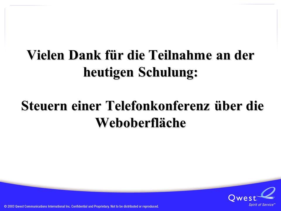 Vielen Dank für die Teilnahme an der heutigen Schulung: Steuern einer Telefonkonferenz über die Weboberfläche