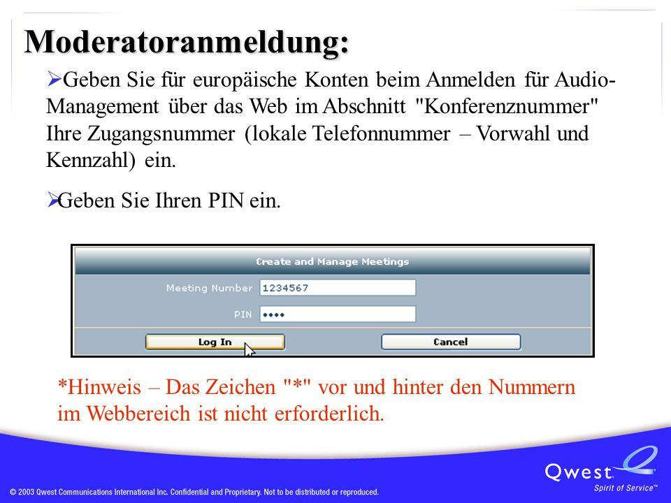 Moderatoranmeldung:  Geben Sie für europäische Konten beim Anmelden für Audio- Management über das Web im Abschnitt Konferenznummer Ihre Zugangsnummer (lokale Telefonnummer – Vorwahl und Kennzahl) ein.