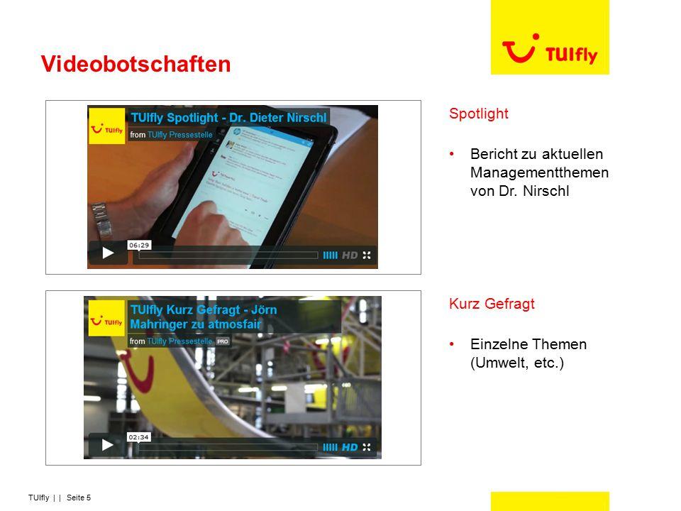 TUIfly | | Seite 5 Videobotschaften Spotlight Bericht zu aktuellen Managementthemen von Dr. Nirschl Kurz Gefragt Einzelne Themen (Umwelt, etc.)