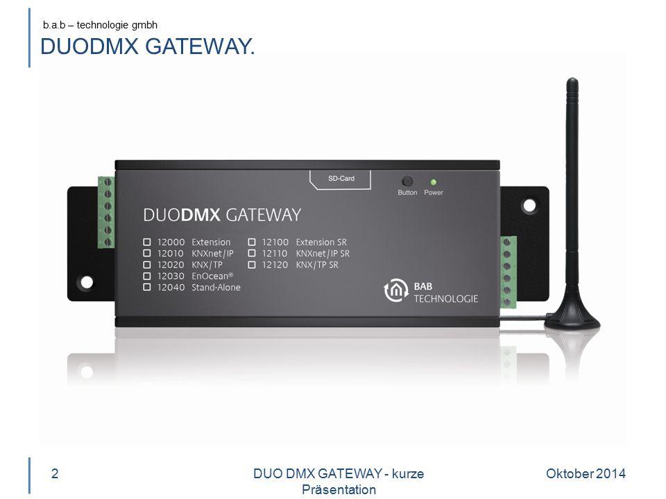 b.a.b – technologie gmbh Oktober 20142DUO DMX GATEWAY - kurze Präsentation DUODMX GATEWAY.