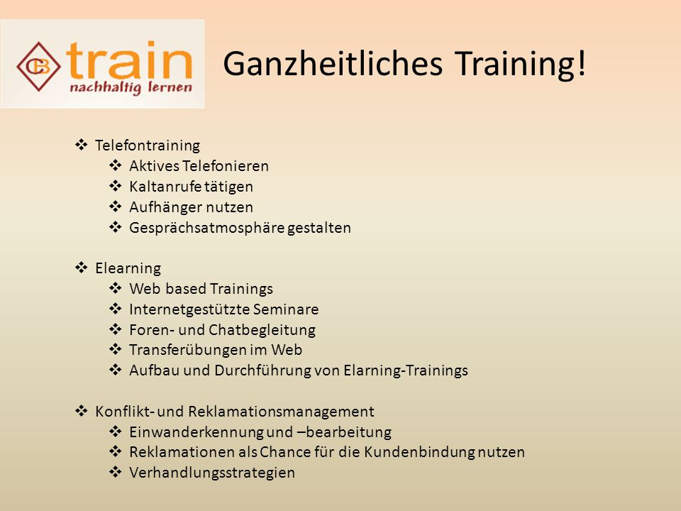 Ganzheitliches Training!  Telefontraining  Aktives Telefonieren  Kaltanrufe tätigen  Aufhänger nutzen  Gesprächsatmosphäre gestalten  Elearning