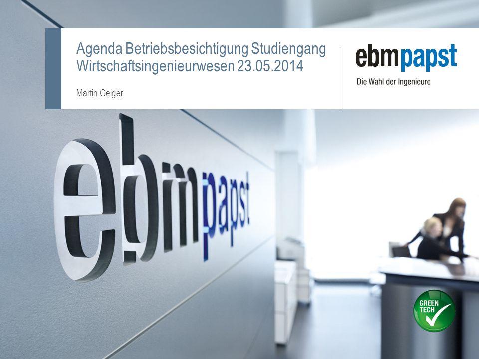 Agenda Betriebsbesichtigung Studiengang Wirtschaftsingenieurwesen 23.05.2014 Martin Geiger