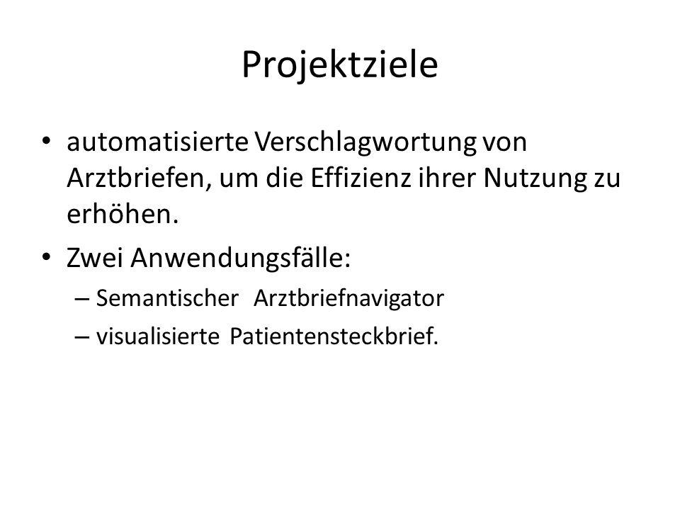 Projektziele automatisierte Verschlagwortung von Arztbriefen, um die Effizienz ihrer Nutzung zu erhöhen.