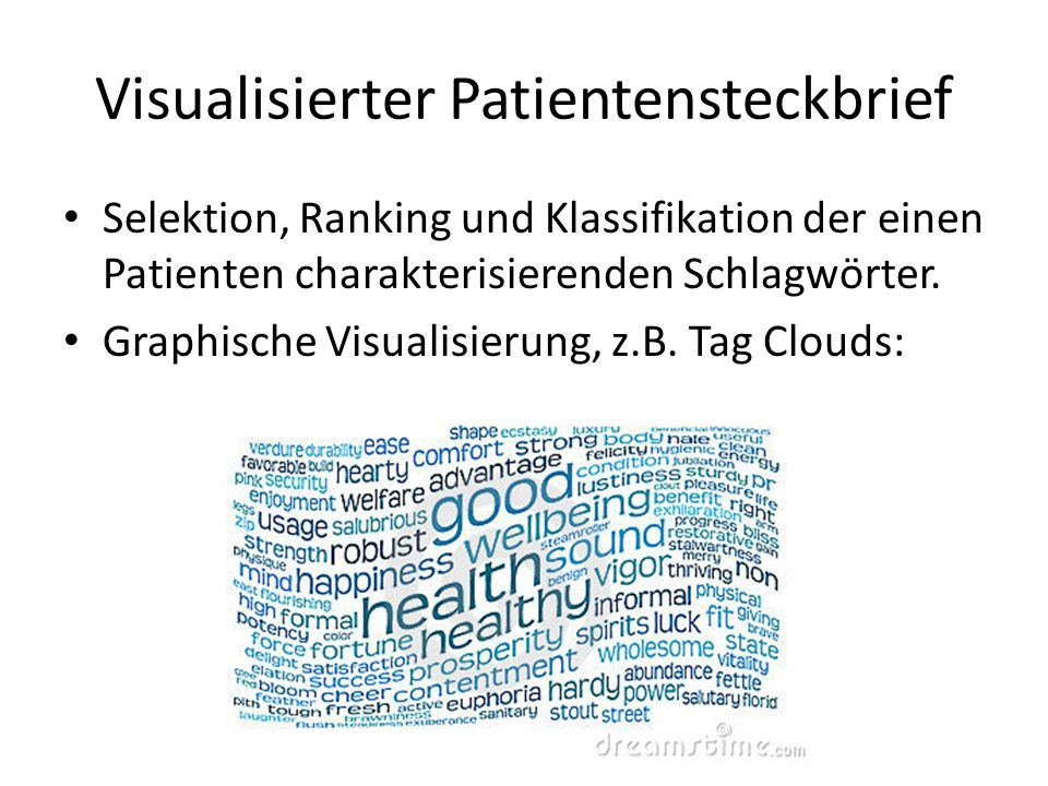 Visualisierter Patientensteckbrief Selektion, Ranking und Klassifikation der einen Patienten charakterisierenden Schlagwörter.