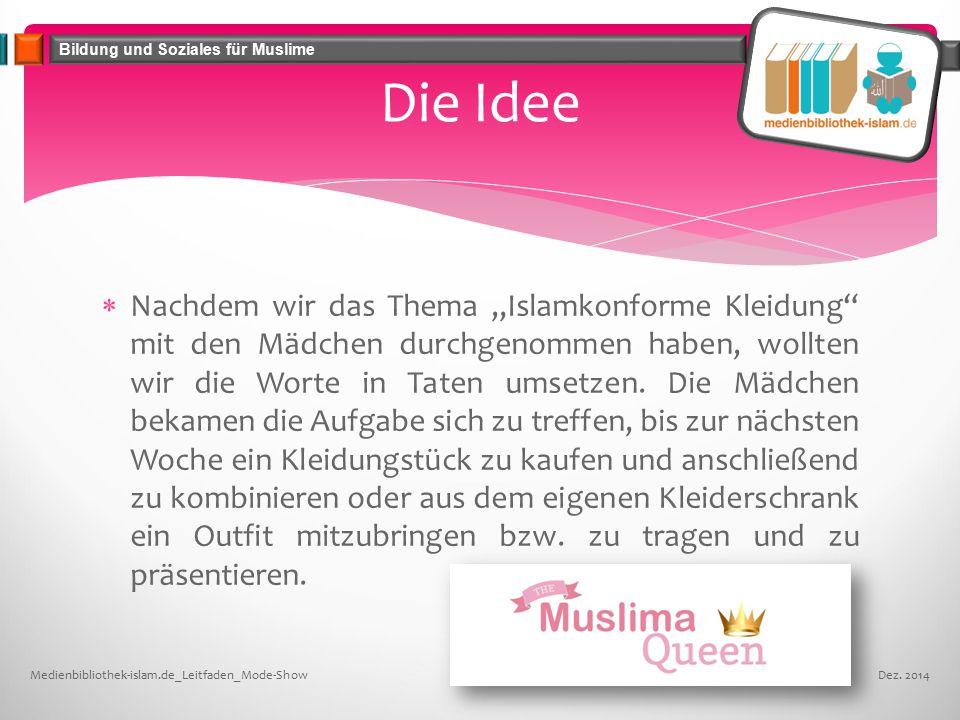 """Bildung und Soziales für Muslime  Nachdem wir das Thema """"Islamkonforme Kleidung mit den Mädchen durchgenommen haben, wollten wir die Worte in Taten umsetzen."""